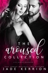 The Aroused Collection Aroused Betrayed Crushed Desired