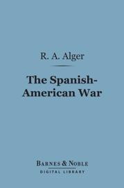 The Spanish American War Barnes Noble Digital Library