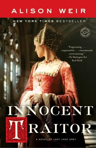 Alison Weir - Innocent Traitor