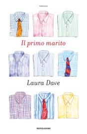 Il primo marito - Laura Dave by  Laura Dave PDF Download