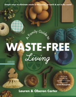 Lauren. Carter & Oberon Carter - A Family Guide to Waste-free Living artwork