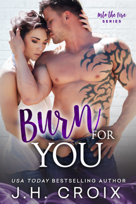 J.H. Croix - Burn For You book