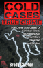 Brody Clayton - Cold Cases True Crime: True Crime Cold Cases Of Cannibal Killers, Murderers And Serial Killers Dissected And Studied artwork
