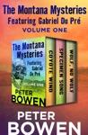 The Montana Mysteries Featuring Gabriel Du Pr Volume One