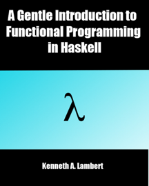 A Gentle Introduction to Functional Programming in Haskell book