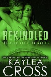 Rekindled (Titanium Security Series, #5) PDF Download