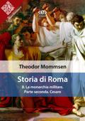 Storia di Roma. Vol. 8: La monarchia militare. Parte seconda: Cesare