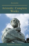 Aristotle Complete Works Active TOC Feathers Classics