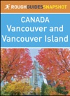 Vancouver And Vancouver Island Rough Guides Snapshot Canada
