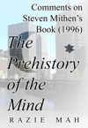 Comments On Steven Mithens Book 1996 The Prehistory Of The Mind