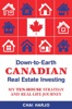 Down-to-Earth CANADIAN Real Estate Investing