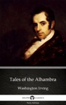 Tales Of The Alhambra By Washington Irving - Delphi Classics Illustrated
