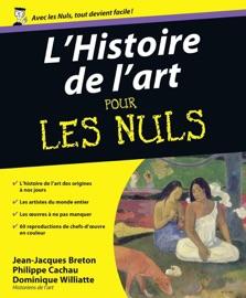L'histoire de l'art pour les nuls - Philippe Cachau, Dominique Williatte & Jean-Jacques Breton