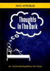 Thoughts In The Dark An Uncharted Expedition Into Verse