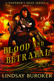Blood and Betrayal (The Emperor's Edge Book 5) book