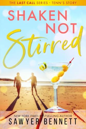 Sawyer Bennett - Shaken, Not Stirred
