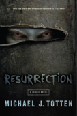 Resurrection: A Zombie Novel