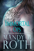 Immortal Ops: New & Lengthened 2016 Anniversary Edition