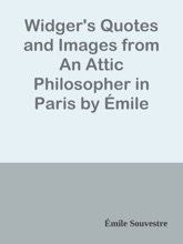 Widger's Quotes and Images from An Attic Philosopher in Paris by Émile Souvestre / The French Immortals: Quotes and Images