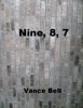 Vance Bell - Nine, 8, 7 kunstwerk