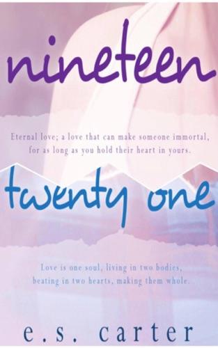 Nineteen & Twenty One Duet: Box Set - E.S. Carter - E.S. Carter