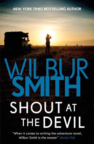 Wilbur Smith - Shout at the Devil