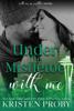 Kristen Proby - Under the Mistletoe with Me artwork