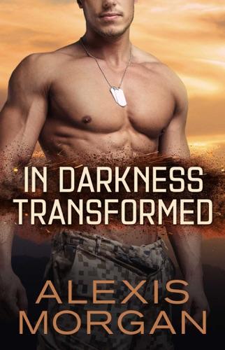 Alexis Morgan - In Darkness Transformed