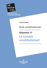 Droit Constitutionnel S Quence 11 Le Conseil Constitutionnel