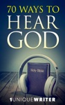 70 Ways To Hear God Excerpts  Study Guide