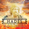 Hades The Only Olympian God Who Didnt Live On Mount Olympus - Greek Mythology For Kids  Childrens Greek  Roman Books