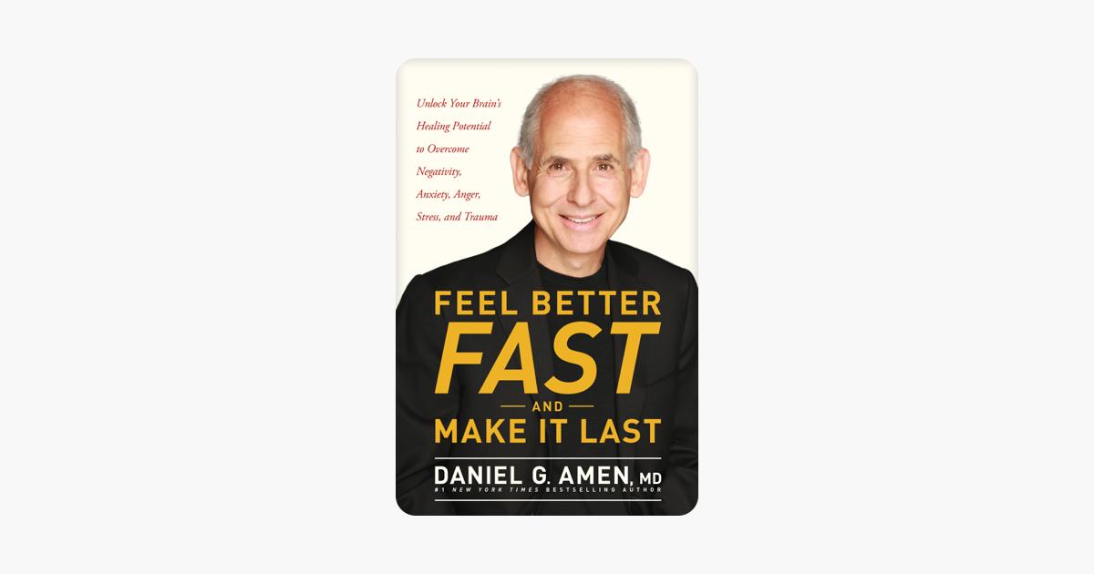 Feel Better Fast and Make It Last - Dr Daniel G. Amen