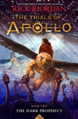 The Trials of Apollo, Book Two: Dark Prophecy