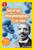 National Geographic Readers: George Washington Carver