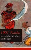 1001 Nacht: Arabische Märchen und Sagen