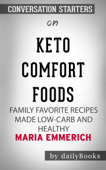 Keto Comfort Foods: Family Favorite Recipes Made Low-Carb and Healthy by Maria Emmerich: Conversation Starters