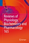 Reviews Of Physiology Biochemistry And Pharmacology Vol 165