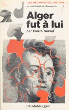 Le Maréchal De Bourmont, Alger Fut à Lui