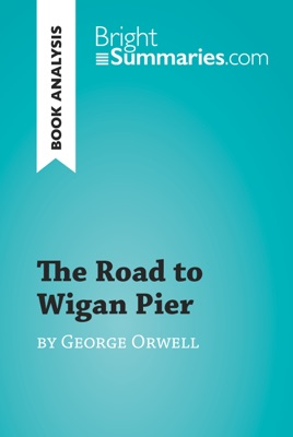 The Road to Wigan Pier by George Orwell (Book Analysis)