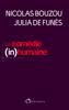 La comédie (in)humaine. Comment les entreprises font fuir les meilleurs - Nicolas Bouzou & Julia de Funès