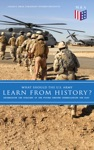 What Should The US Army Learn From History - Determining The Strategy Of The Future Through Understanding The Past