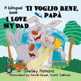 I Love My Dad -Ti voglio bene, papà (English Italian Bilingual Children's Book)