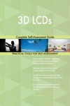 3D LCDs Complete Self-Assessment Guide