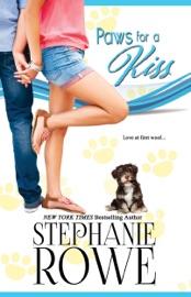 Paws for a Kiss - Stephanie Rowe by  Stephanie Rowe PDF Download
