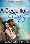 A Beautiful Danger Beautiful Series 7
