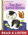 The Shy Little Kitten Little Golden Book Read  Listen Edition