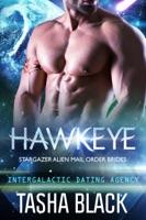Hawkeye: Stargazer Alien Mail Order Brides #9 ( Intergalactic Dating Agency) ebook Download