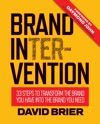 Brand Intervention 33 Steps To Transform The Brand You Have Into The Brand You Need