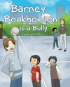 Barney Bookhousen Is A Bully