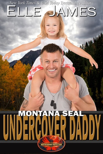 Elle James - Montana SEAL Undercover Daddy